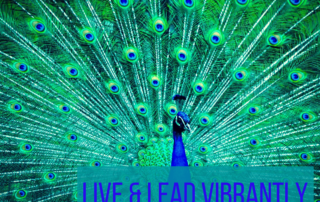 "peacock with the words ""Live & Lead Vibrantly"""